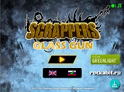 Scrappers - Glass Gun