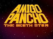 Amigo Pancho Death Star
