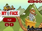 Kill My Face