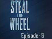 Steal The Wheel Episode-8
